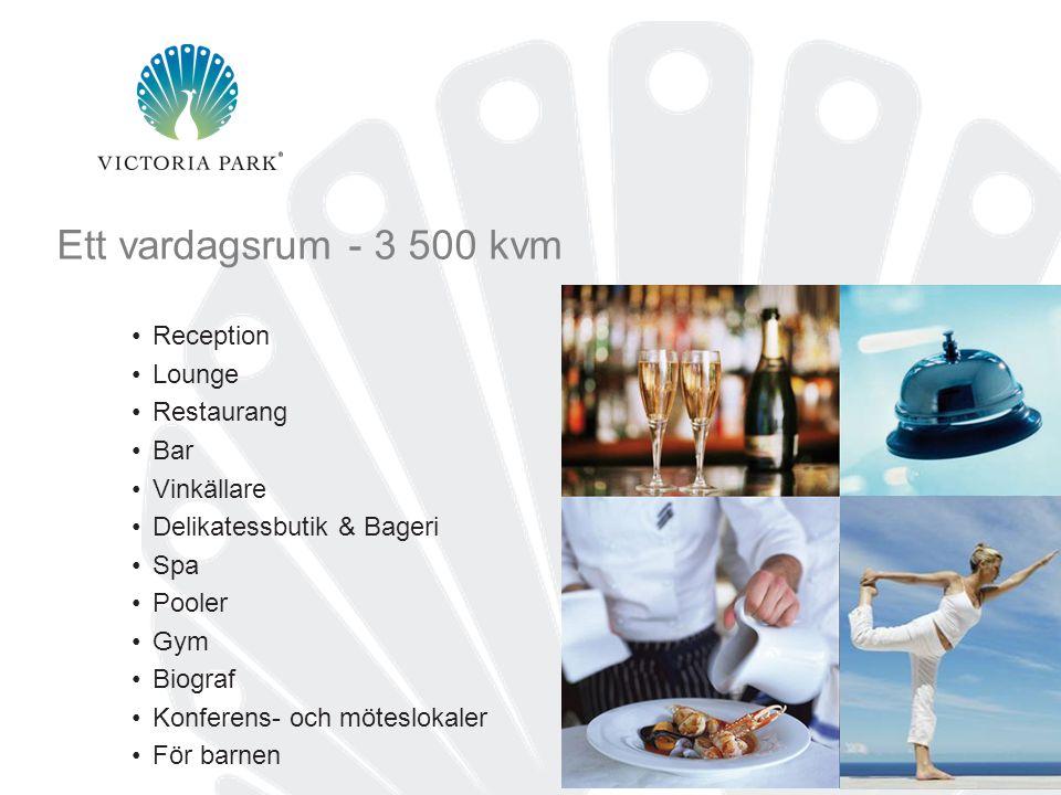Ett vardagsrum - 3 500 kvm 10 •Reception •Lounge •Restaurang •Bar •Vinkällare •Delikatessbutik & Bageri •Spa •Pooler •Gym •Biograf •Konferens- och möteslokaler •För barnen