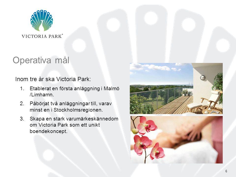 6 6 Inom tre år ska Victoria Park: 1.Etablerat en första anläggning i Malmö /Limhamn.