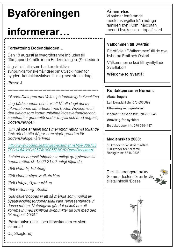 """Fortsättning Bodendialogen… Den 18 augusti är byaordförande inbjuden till """"fördjupande"""" möte inom Bodendialogen. (Se nedan!) Jag vill att alla som har"""