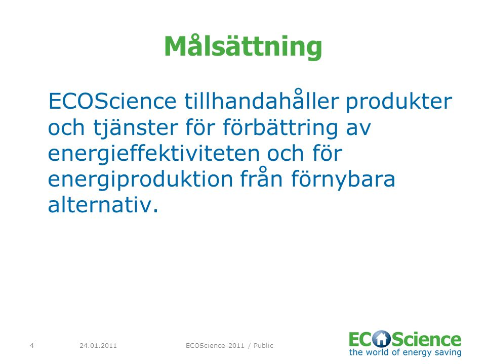 24.01.2011ECOScience 2011 / Public25 Familjepaket med flata Paneler (Tappvatten ingen radiatorkrets) SetSol PanelerHushåll Sol 6300i (312L) 3 (7.2 m 2 ) < 80 m 2 2 – 3 Personer Sol 6500i (520L) 4 (9.6 m 2 ) 80 – 150 m 2 3 – 5 Personer Sol 8750i (780L) 6 (14.4 m 2 ) 120 – 200 m 2 5 – 7 Personer ECOScience FK8250N