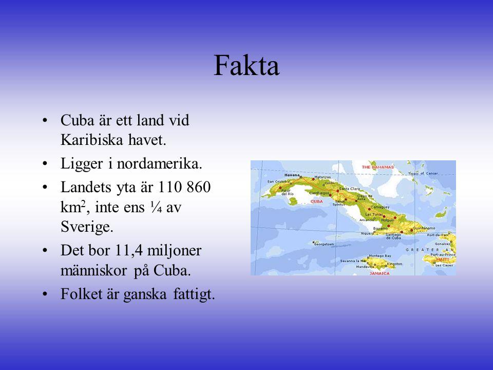 Fakta, forts.•Huvudstaden heter Havanna.