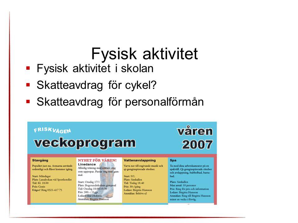 Fysisk aktivitet  Fysisk aktivitet i skolan  Skatteavdrag för cykel?  Skatteavdrag för personalförmån