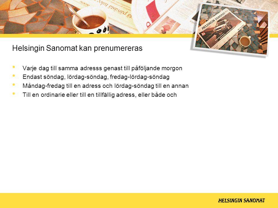 • Varje dag till samma adresss genast till påföljande morgon • Endast söndag, lördag-söndag, fredag-lördag-söndag • Måndag-fredag till en adress och lördag-söndag till en annan • Till en ordinarie eller till en tillfällig adress, eller både och Helsingin Sanomat kan prenumereras