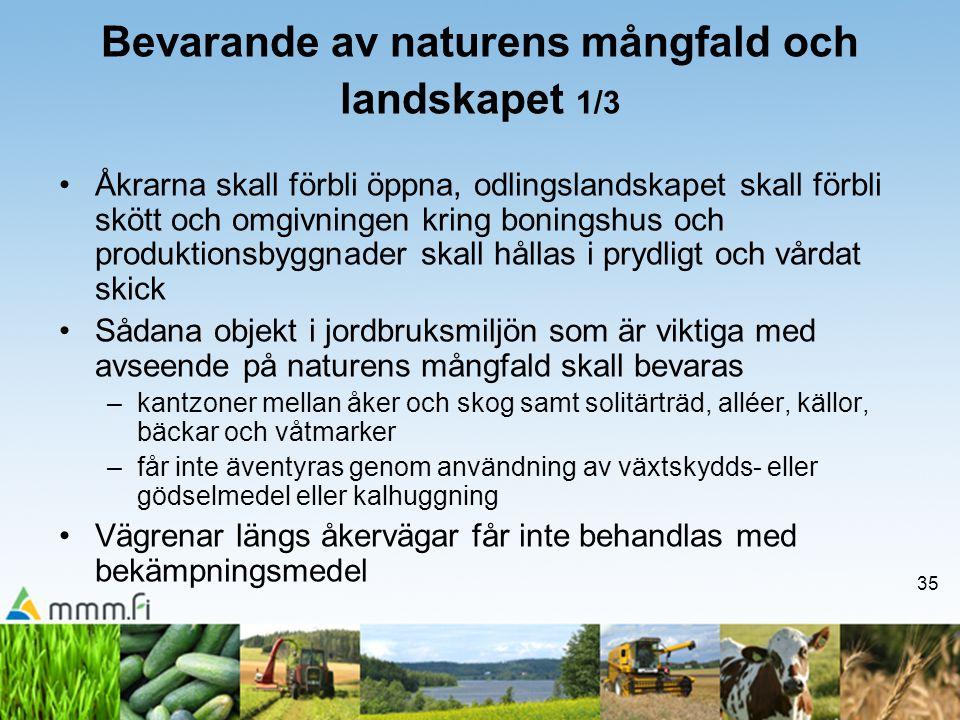 35 Bevarande av naturens mångfald och landskapet 1/3 •Åkrarna skall förbli öppna, odlingslandskapet skall förbli skött och omgivningen kring boningshu