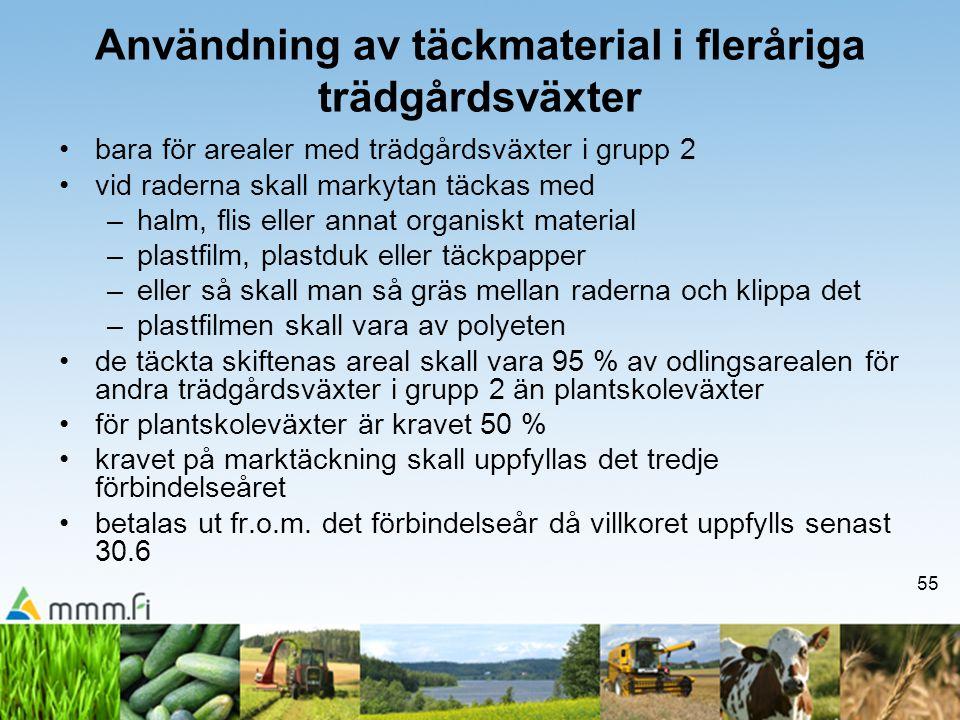 55 Användning av täckmaterial i fleråriga trädgårdsväxter •bara för arealer med trädgårdsväxter i grupp 2 •vid raderna skall markytan täckas med –halm