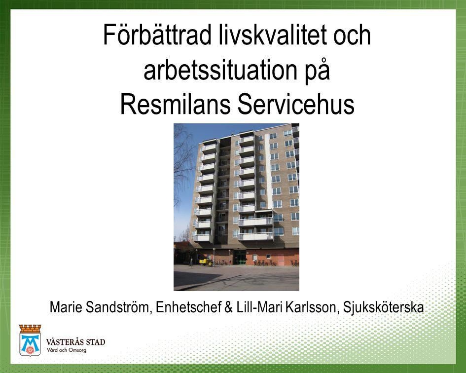Resmilans Servicehus •115 lägenheter, 120 boende •1 dagvård •1 mötesplats •1 restaurang