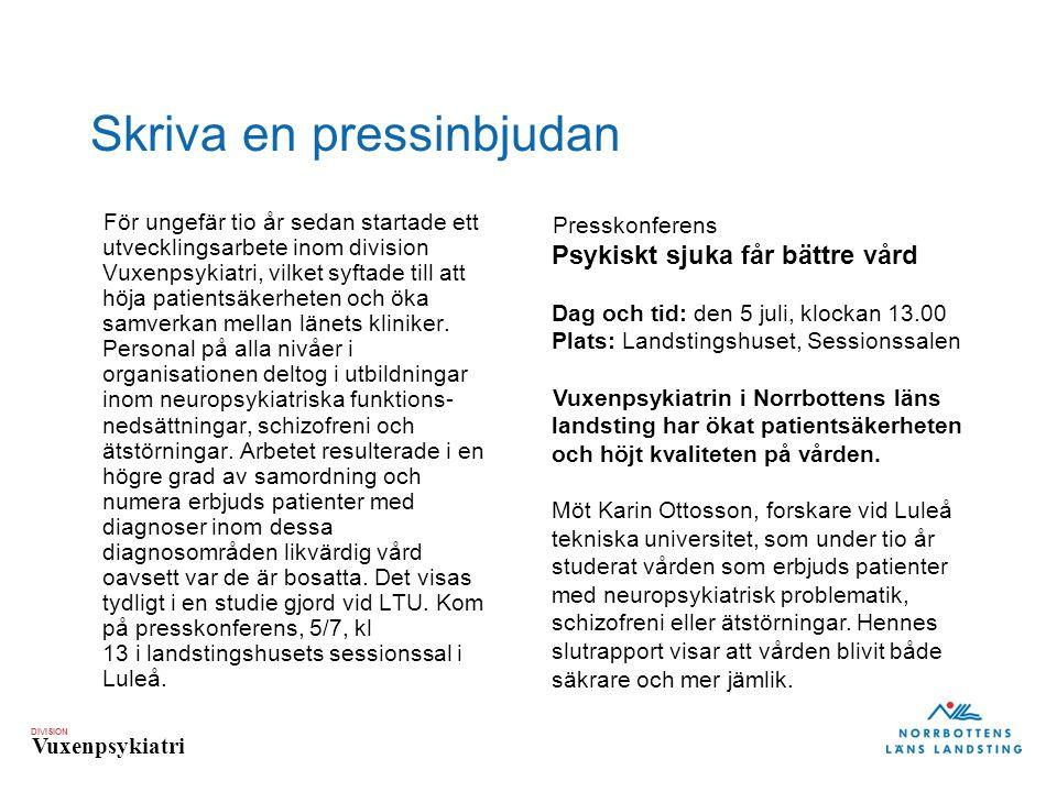 DIVISION Vuxenpsykiatri Skriva en pressinbjudan För ungefär tio år sedan startade ett utvecklingsarbete inom division Vuxenpsykiatri, vilket syftade t