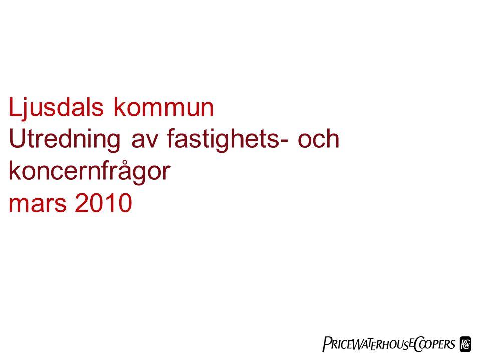 Ljusdals kommun Utredning av fastighets- och koncernfrågor mars 2010