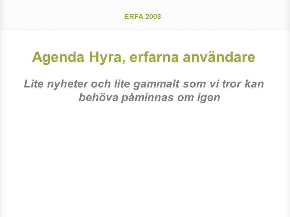 ERFA 2008 Säsongsvarierad hyra Exempel studenthyra Gällande kontrakt/avtal, Hyresgästsammanställning, Budgetrapport tar hänsyn till säsongsvariationer i hyran