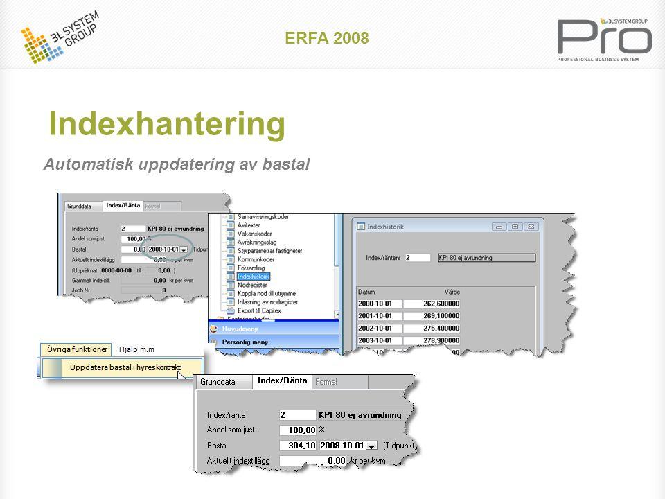 ERFA 2008 Förvaltarlista dynamisk xls Flexibel rapport för kontraktsrapportering Definition av vilka kolumner som ska vara med i rapporten Rapporten går direkt till Excel