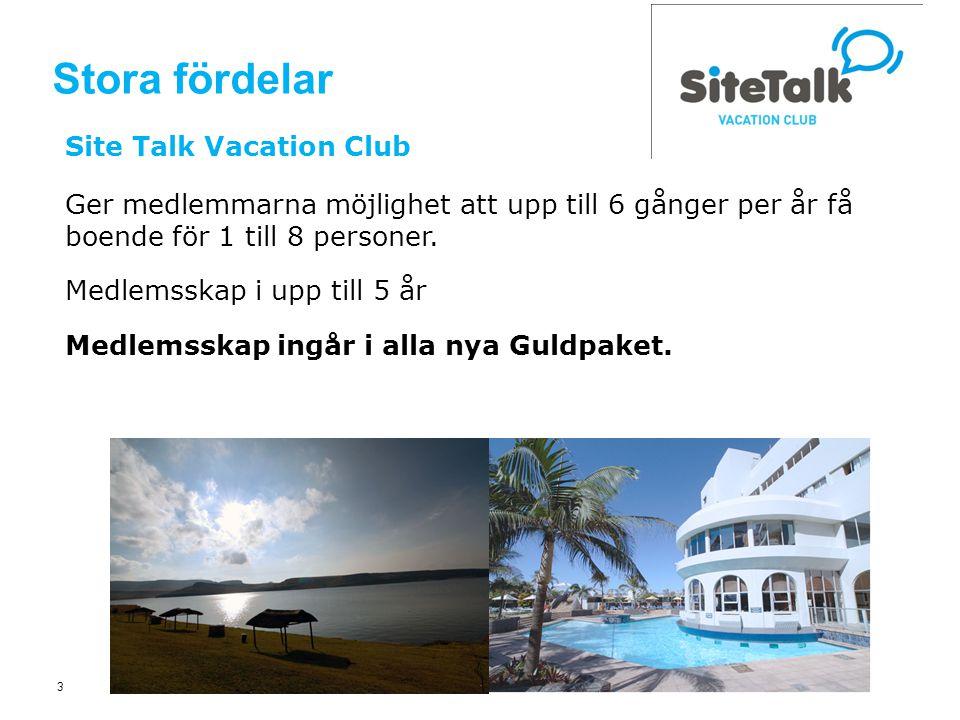 3 Stora fördelar Site Talk Vacation Club Ger medlemmarna möjlighet att upp till 6 gånger per år få boende för 1 till 8 personer.