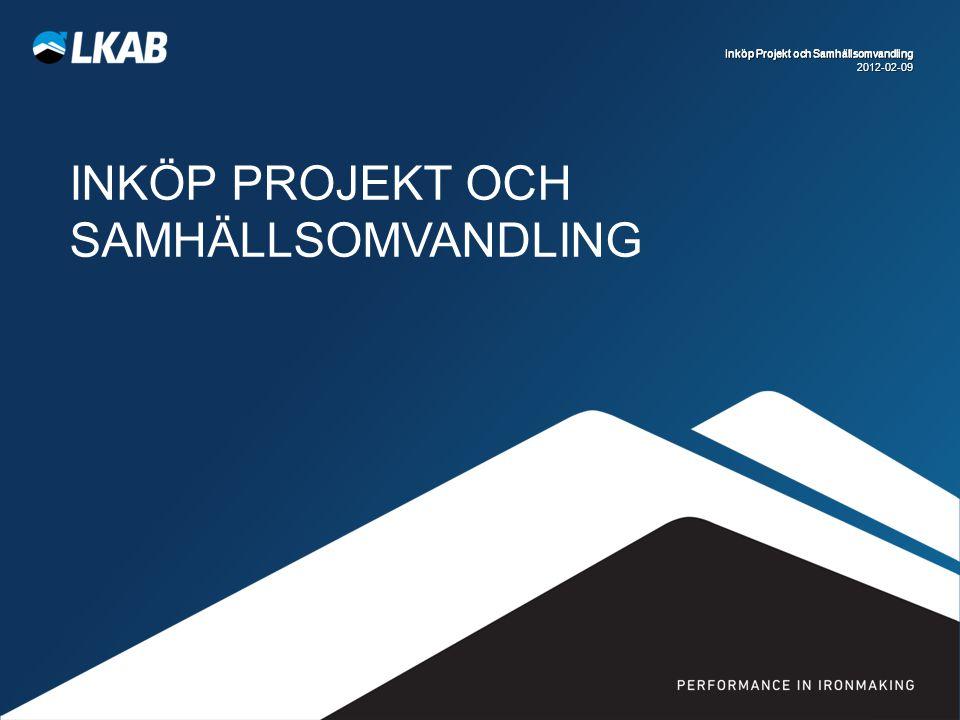 Inköp Projekt och Samhällsomvandling INKÖP PROJEKT OCH SAMHÄLLSOMVANDLING Inköp Projekt och Samhällsomvandling 2012-02-09