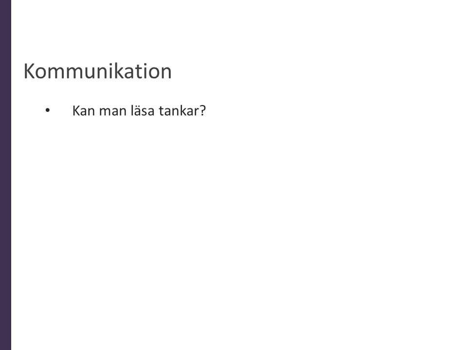 Kommunikation • Kan man läsa tankar?