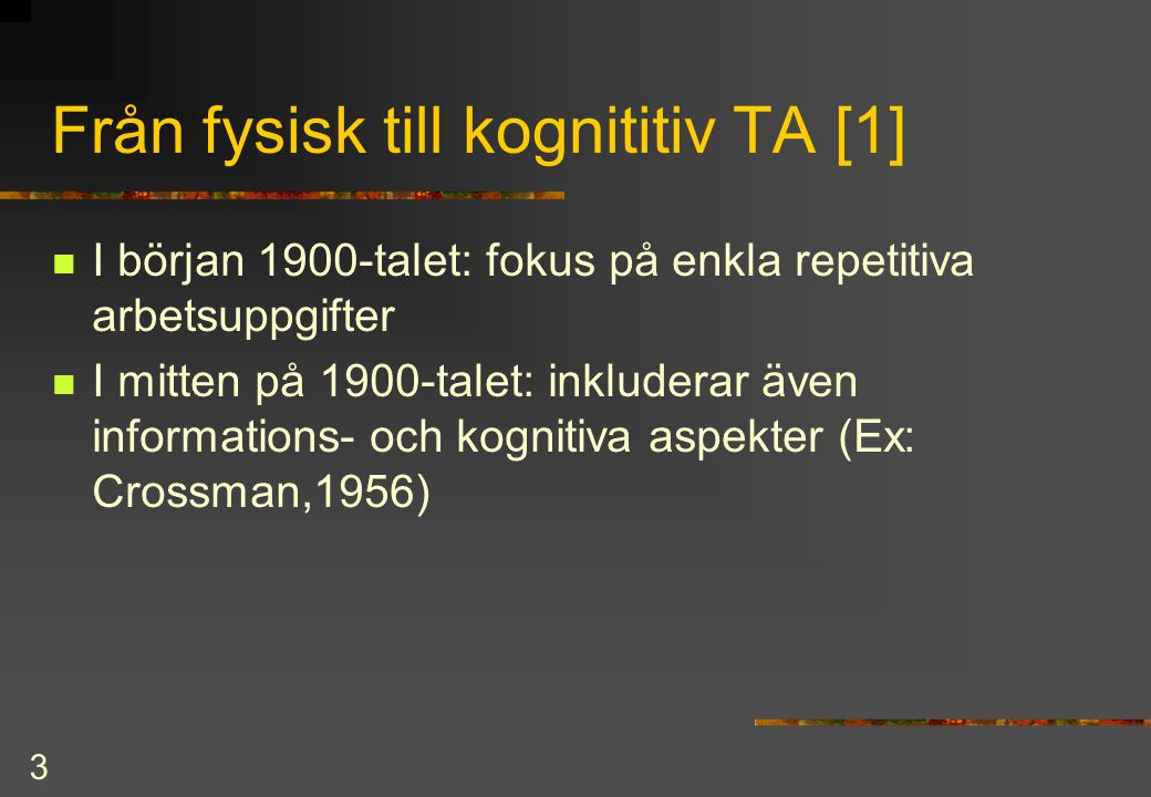 4 Från fysisk till kognititiv TA [2]