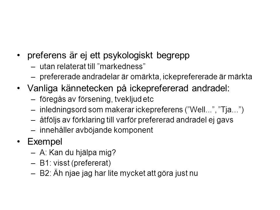 """•preferens är ej ett psykologiskt begrepp –utan relaterat till """"markedness"""" –prefererade andradelar är omärkta, ickeprefererade är märkta •Vanliga kän"""