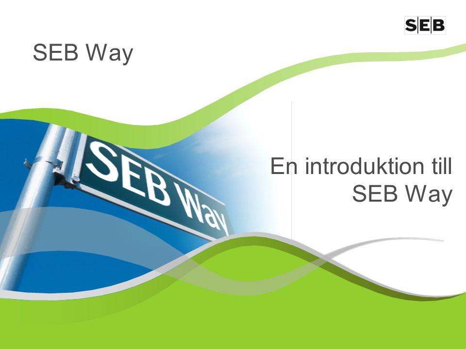 1 En introduktion till SEB Way SEB Way