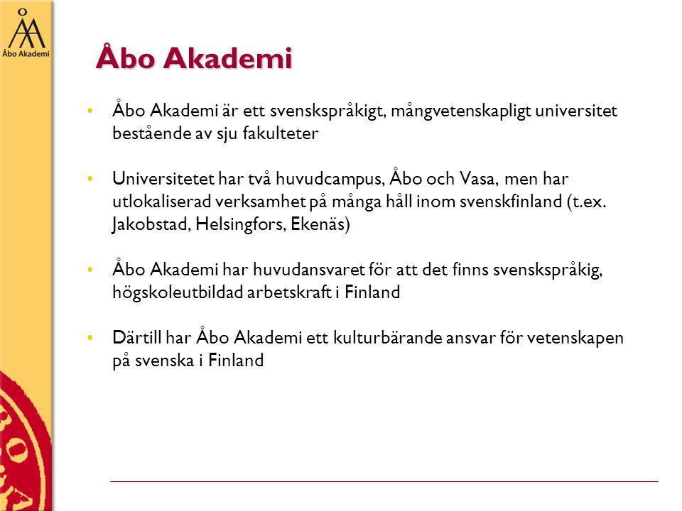Åbo Akademi •Åbo Akademi är ett svenskspråkigt, mångvetenskapligt universitet bestående av sju fakulteter •Universitetet har två huvudcampus, Åbo och Vasa, men har utlokaliserad verksamhet på många håll inom svenskfinland (t.ex.
