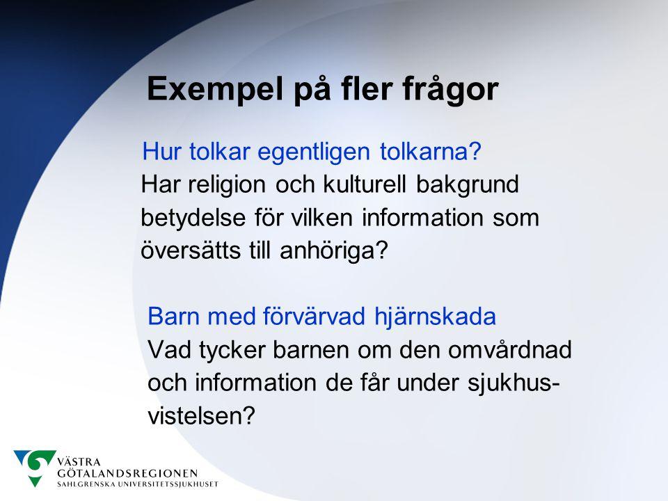 Exempel på fler frågor Hur tolkar egentligen tolkarna.