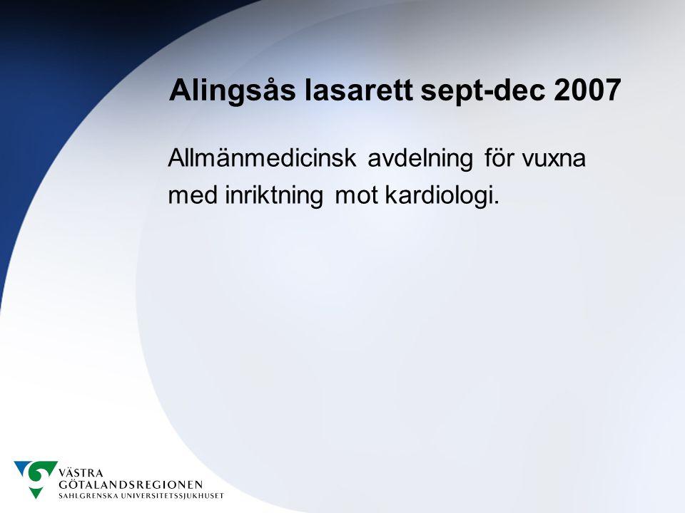 Alingsås lasarett sept-dec 2007 Allmänmedicinsk avdelning för vuxna med inriktning mot kardiologi.