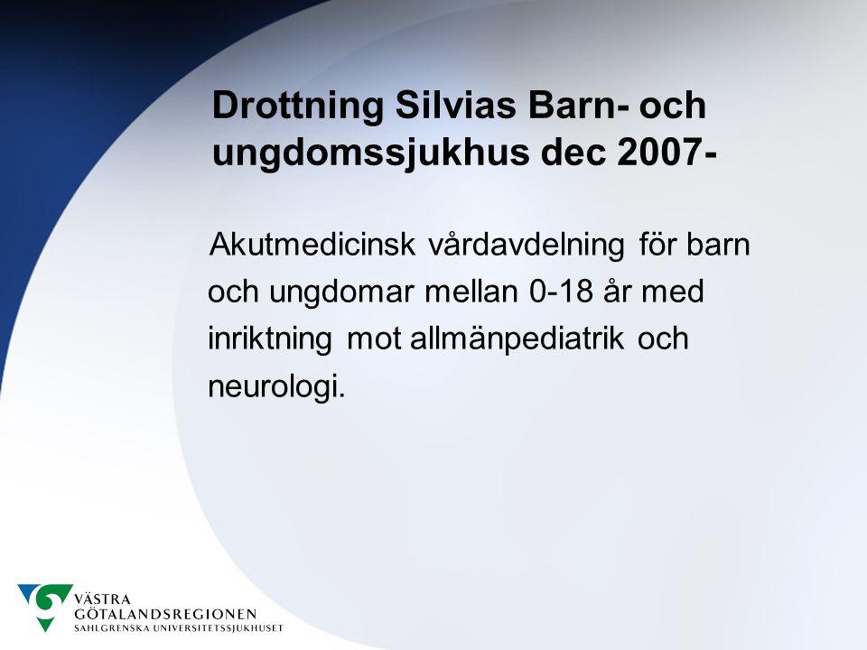Drottning Silvias Barn- och ungdomssjukhus dec 2007- Akutmedicinsk vårdavdelning för barn och ungdomar mellan 0-18 år med inriktning mot allmänpediatrik och neurologi.