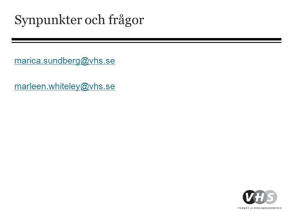 Synpunkter och frågor marica.sundberg@vhs.se marleen.whiteley@vhs.se