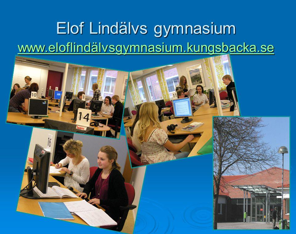Elof Lindälvs gymnasium www.eloflindälvsgymnasium.kungsbacka.se www.eloflindälvsgymnasium.kungsbacka.se
