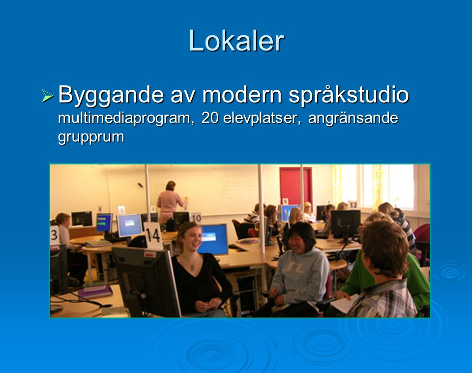 Lokaler  Byggande av modern språkstudio multimediaprogram, 20 elevplatser, angränsande grupprum