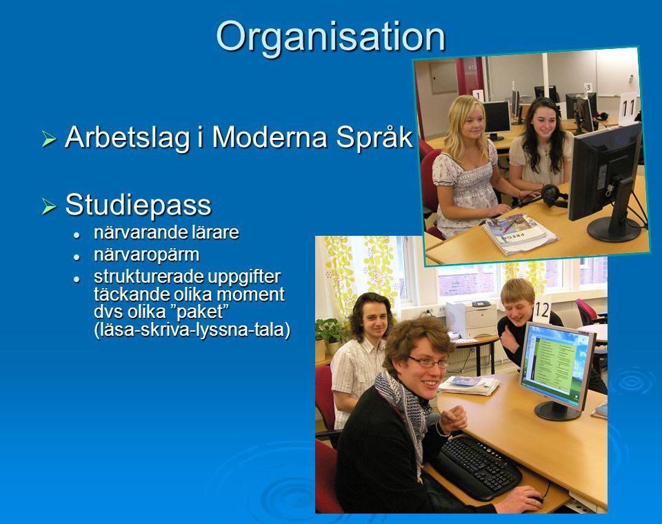 """Organisation  Arbetslag i Moderna Språk  Studiepass  närvarande lärare  närvaropärm  strukturerade uppgifter täckande olika moment dvs olika """"pak"""