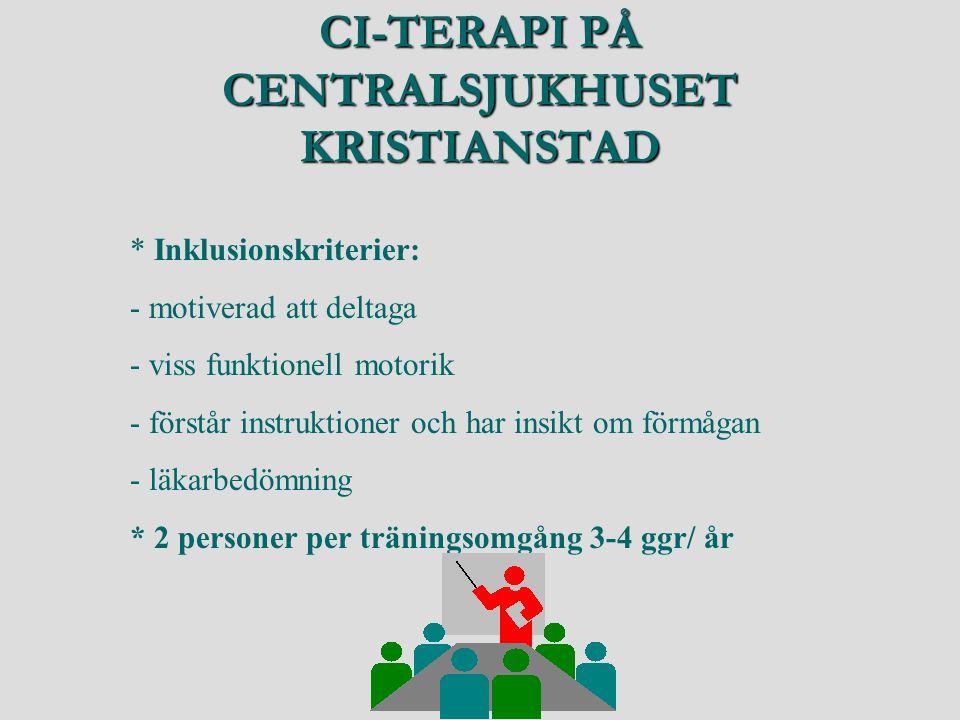 CI-TERAPI PÅ CENTRALSJUKHUSET KRISTIANSTAD * Inklusionskriterier: - motiverad att deltaga - viss funktionell motorik - förstår instruktioner och har i