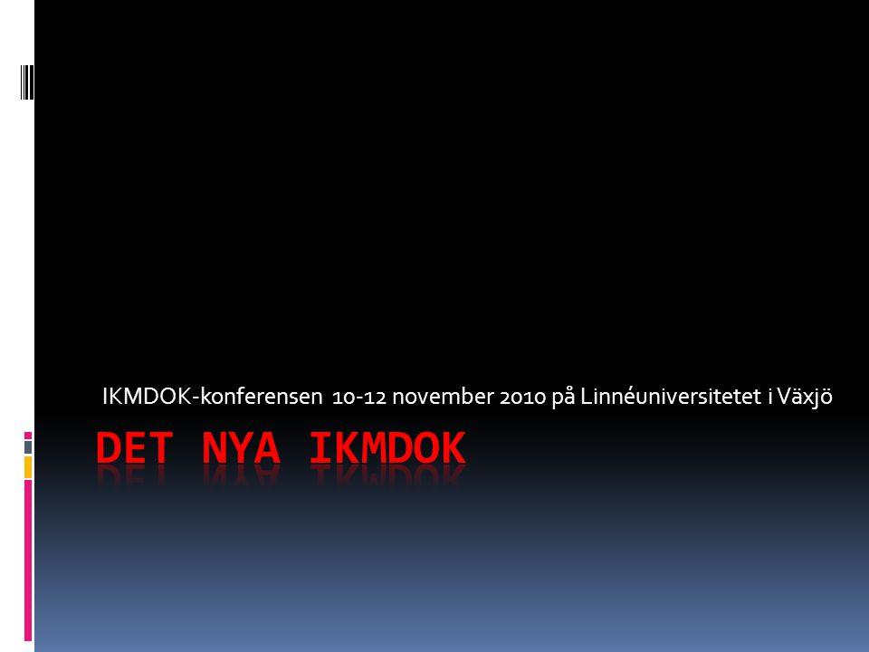 IKMDOK-konferensen 10-12 november 2010 på Linnéuniversitetet i Växjö