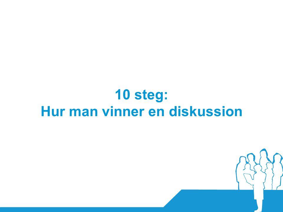 10 steg: Hur man vinner en diskussion