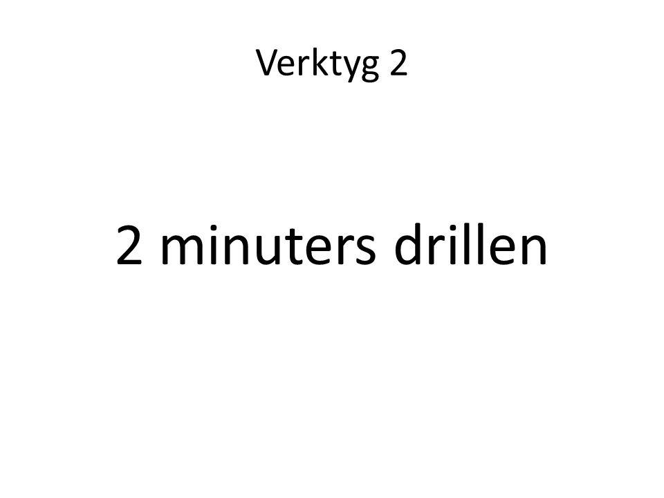 Verktyg 2 2 minuters drillen