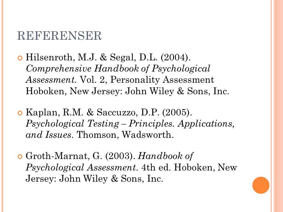REFERENSER Hilsenroth, M.J. & Segal, D.L. (2004). Comprehensive Handbook of Psychological Assessment. Vol. 2, Personality Assessment Hoboken, New Jers