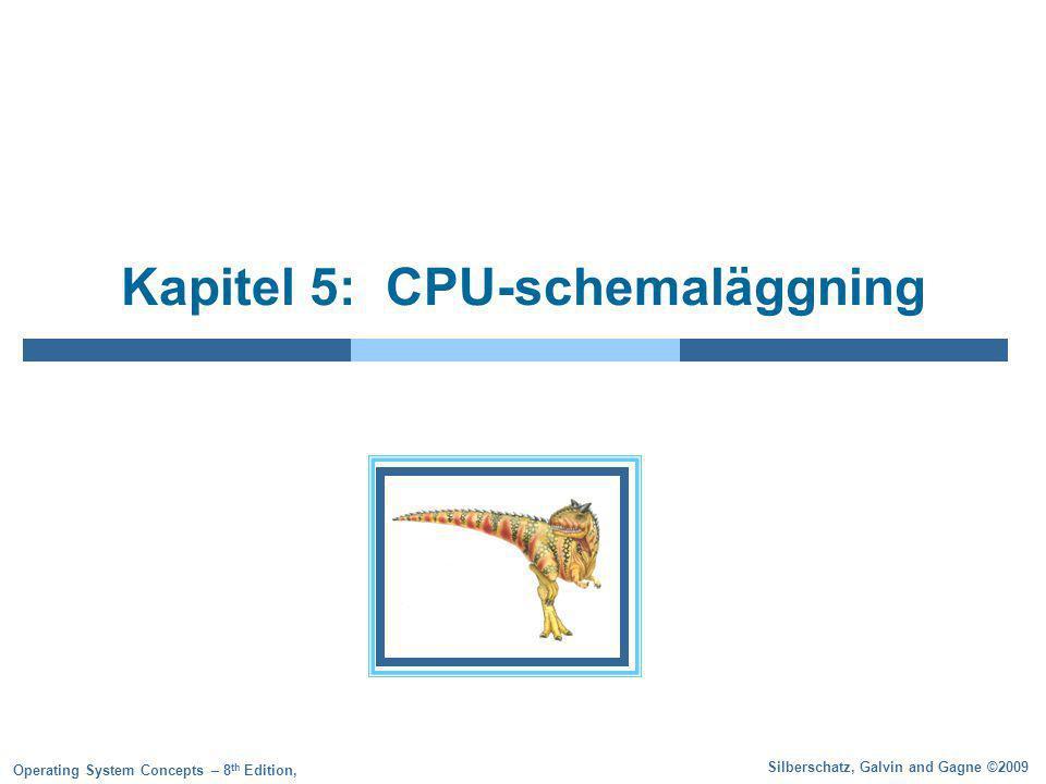 5.2 Silberschatz, Galvin and Gagne ©2009 Operating System Concepts – 8 th Edition Innehåll  Introduktion av CPU-schemaläggning, vilket är grunden för multiprogrammerade OS  Beskrivning av olika schemaläggningsalgoritmer  Kriterier för att välja algoritm för ett specifikt system