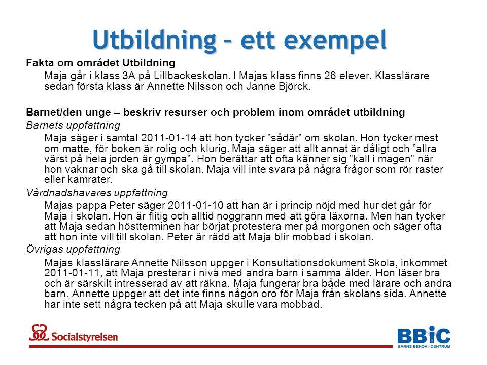 Utbildning – ett exempel Fakta om området Utbildning Maja går i klass 3A på Lillbackeskolan.