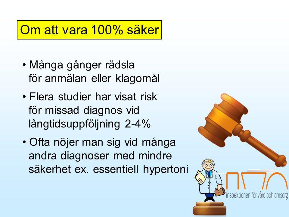 Om att vara 100% säker • Flera studier har visat risk för missad diagnos vid långtidsuppföljning 2-4% • Ofta nöjer man sig vid många andra diagnoser m