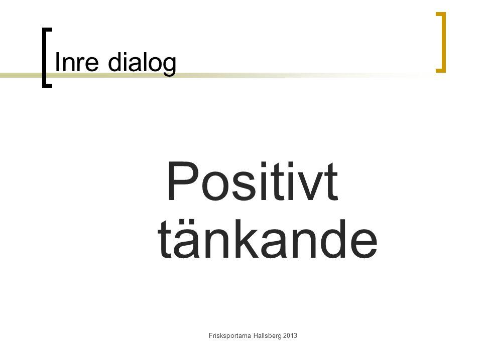 Frisksportarna Hallsberg 2013 Inre dialog Positivt tänkande