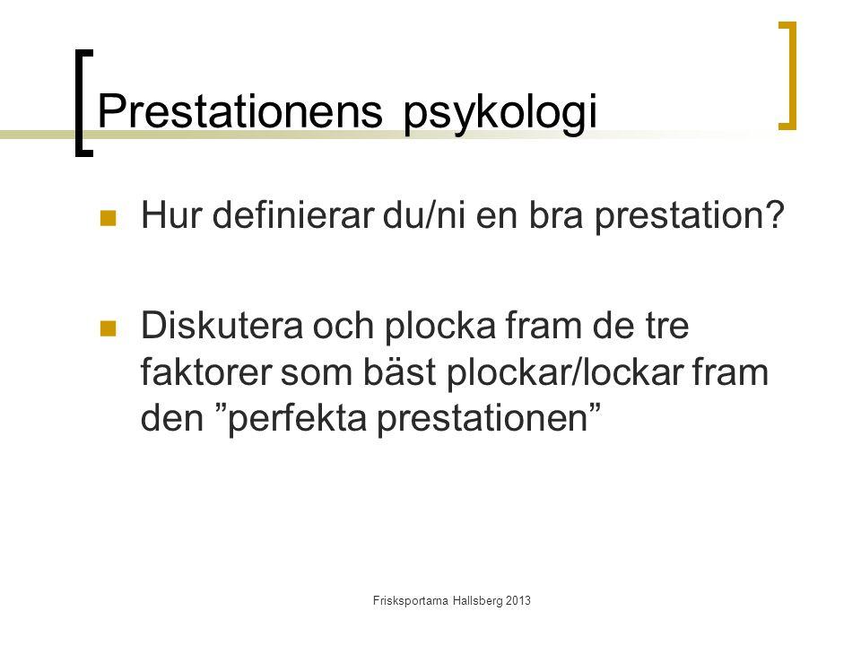Prestationens psykologi  Hur definierar du/ni en bra prestation.