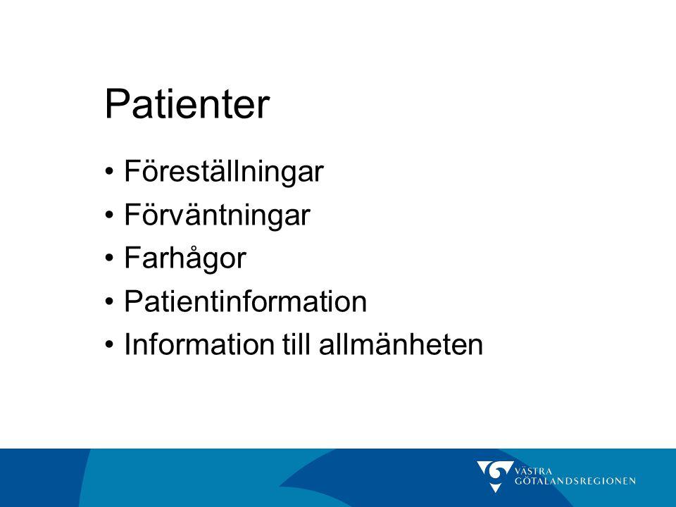 Patienter •Föreställningar •Förväntningar •Farhågor •Patientinformation •Information till allmänheten