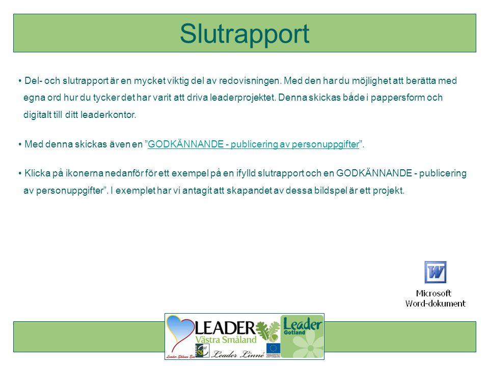 • Del- och slutrapport är en mycket viktig del av redovisningen. Med den har du möjlighet att berätta med egna ord hur du tycker det har varit att dri