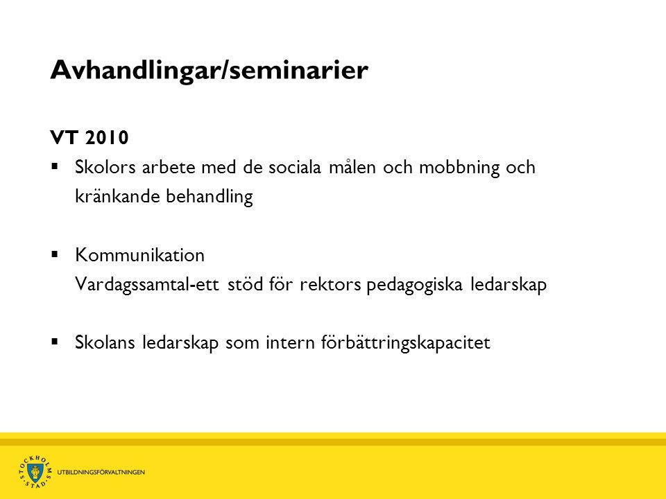 Avhandlingar/seminarier VT 2010  Skolors arbete med de sociala målen och mobbning och kränkande behandling  Kommunikation Vardagssamtal-ett stöd för