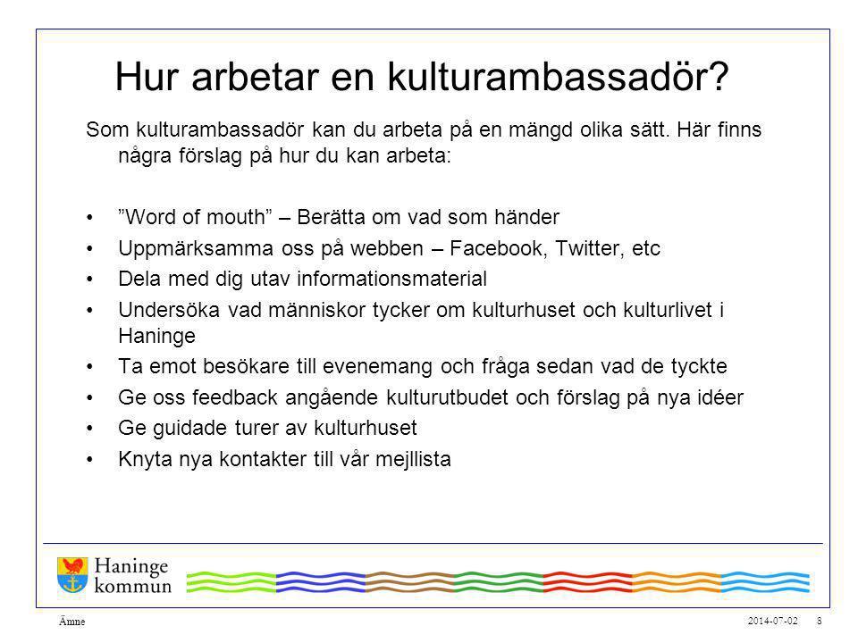 2014-07-02 8 Ämne Hur arbetar en kulturambassadör.
