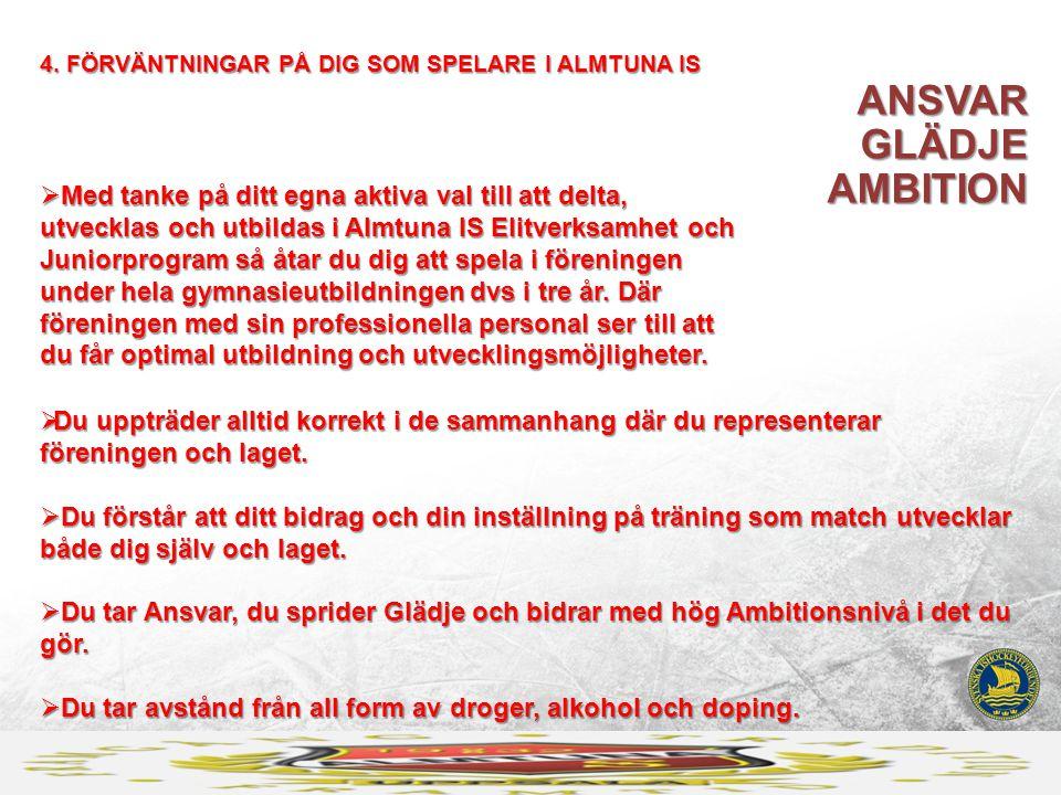 ETT JUNIORPROGRAM PÅ 4 ÅR, HAR TILL (1) AMBITION ATT GE EN UTBILDNING AV NATIONELL TOPPKLASS.