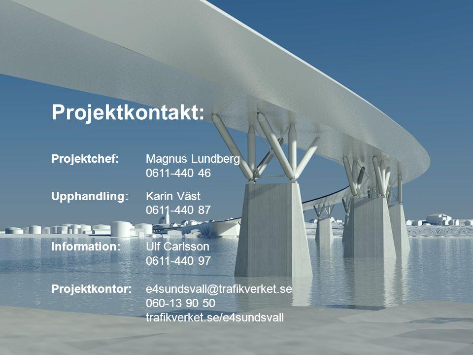 Projektkontakt: Projektchef:Magnus Lundberg 0611-440 46 Upphandling:Karin Väst 0611-440 87 Information:Ulf Carlsson 0611-440 97 Projektkontor:e4sundsv