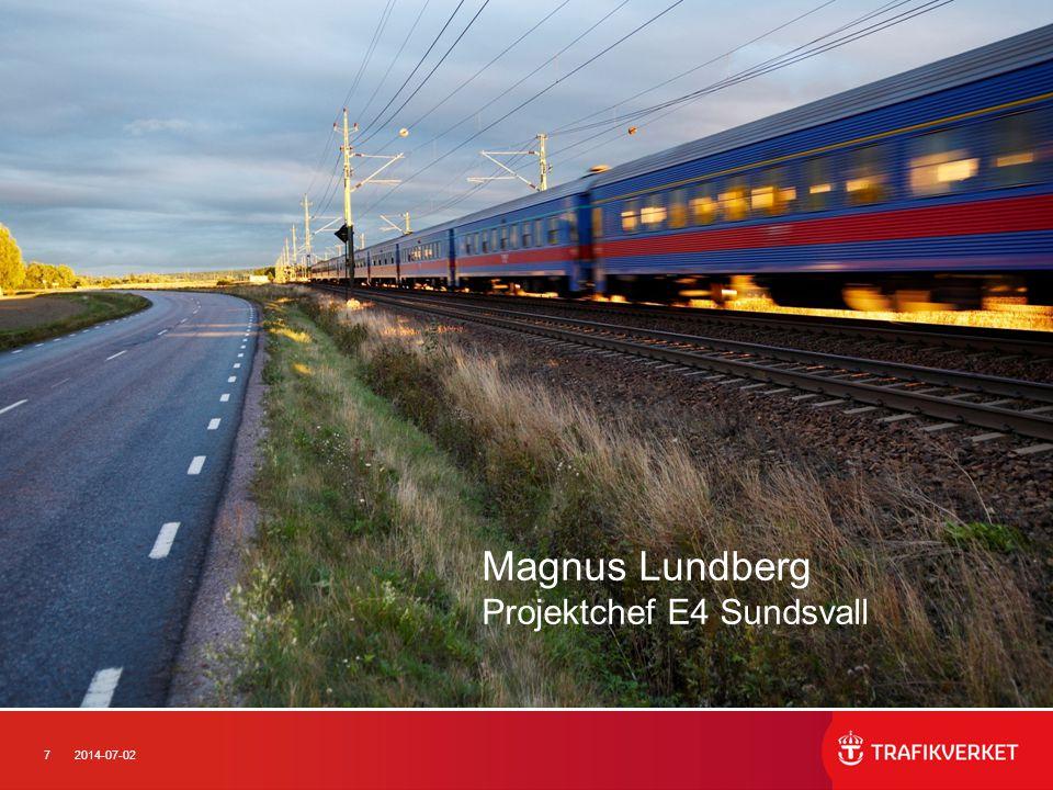 72014-07-02 Magnus Lundberg Projektchef E4 Sundsvall