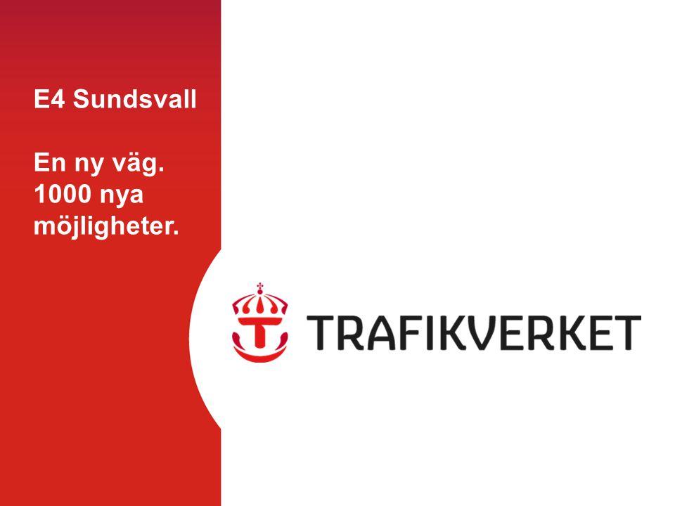 E4 Sundsvall •Sträckans längd: 20 km •Antal broar: 33 •Antal trafikplatser:5 •Kostnad: 4,5 miljarder* •Bro över Sundsvallsfjärden:2109 meter •Fri höjd: ca 33 meter