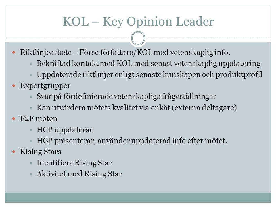 KOL – Key Opinion Leader  Riktlinjearbete – Förse författare/KOL med vetenskaplig info.  Bekräftad kontakt med KOL med senast vetenskaplig uppdateri