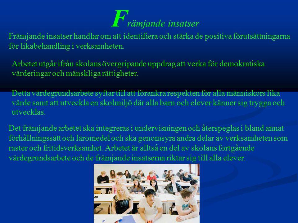 Främjande insatser handlar om att identifiera och stärka de positiva förutsättningarna för likabehandling i verksamheten.