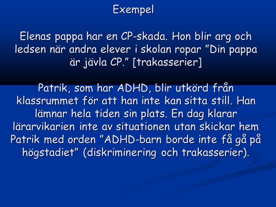 Exempel Elenas pappa har en CP-skada.
