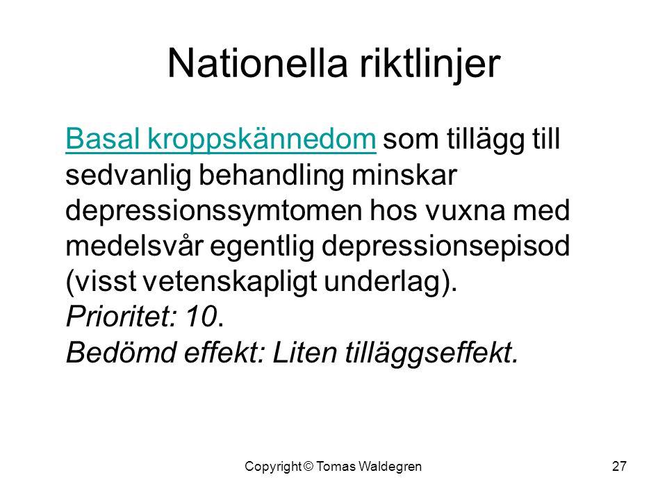 Nationella riktlinjer Basal kroppskännedomBasal kroppskännedom som tillägg till sedvanlig behandling minskar depressionssymtomen hos vuxna med medelsv